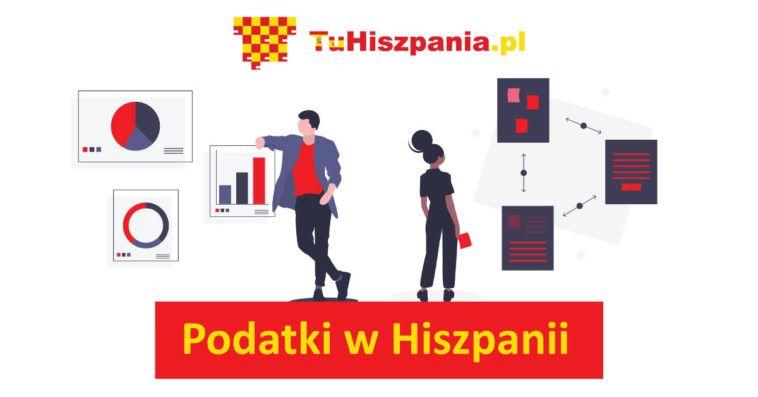 Podatki w Hiszpanii - przewodnik dla Polaków w Hiszpanii