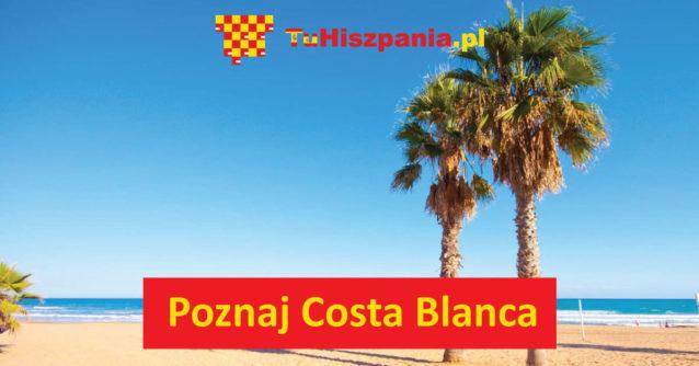 Costa Blanca - słoneczne wybrzeże Hiszpanii
